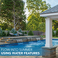 Flow into Summer using Water Features