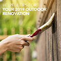 Helpful Tips for your 2019 Outdoor Renovation