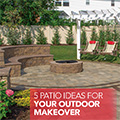 5 Patio Ideas for your Outdoor Renovation