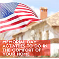 Memorial Day Activities from the Comfort of your Own Home!
